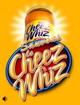 gee whiz, cheese whiz